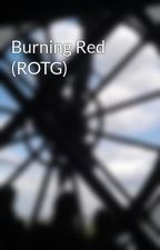 Burning Red (ROTG) by kkshootingstar
