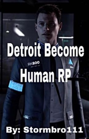 Detroit Become Human RP by stormbro111
