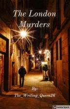The London Murders by The_Writing_Queen26