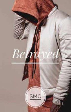 Betrayed by SMCx__