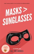 Masks are Greater than Sunglasses by all-the-heroes