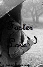 Foster Love  #Wattys2017 by xenax2