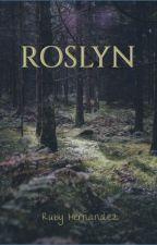 Roslyn by rubyhernandezzzz
