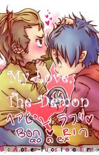 My Love, The Demon - A Blue Exorcist Fanfiction (Boyxboy) by Another-Fujoshi