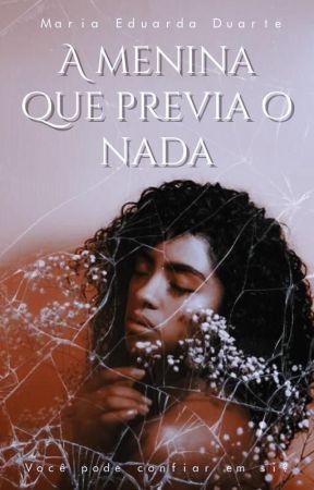 A menina que Previa o Nada. by MadduNyah