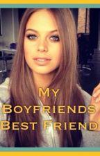 My Boyfriends Bestfriend by dancerXXXX