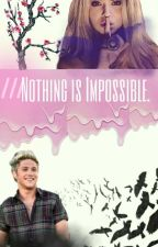 Nothing is impossible!( Niall Horan ) by AnaFernandes69
