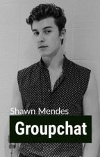 Groupchat x Shawn Mendes by foreverxxmendes