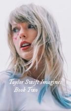 Taylor Swift Imagines Book Two (girlxgirl) by gayforddlovato