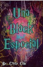 Una Black Especial (Harry Potter) (Tercera Generación) by 1Dpotter56