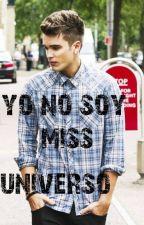 yo no soy miss universo (Josh Cuthbert) by alanisoyunparajito