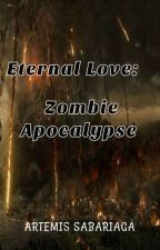 Eternal Love: Apocalypse by YinEmpress