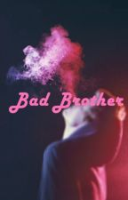 Bad Brother by xoxo_lolly_xoxo