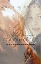 nouveau départ - Eine Pferdegeschichte by cavallio