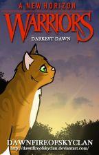 A New Horizon: Darkest Dawn by DawnfireOfSkyClan