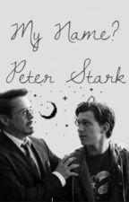 My Name? Peter Stark  by Ally_Romanoff