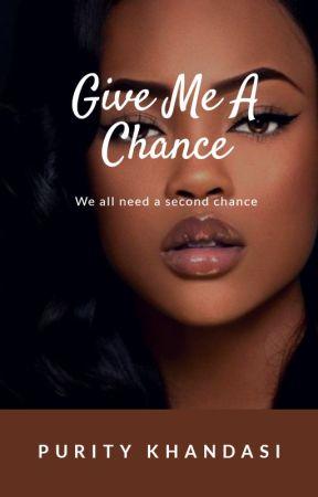 Give Me A Chance ✔✔ by khandasi