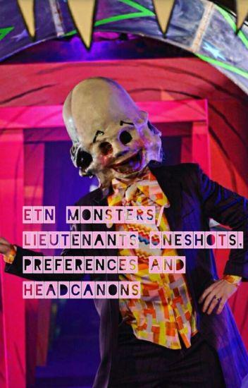 etn monsters/lieutenants oneshots,preferences and headcanons