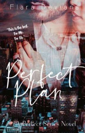 Perfect Plan by FlaraDeviana