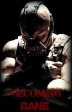 Becoming Bane [one-shot] by Lindsey4712