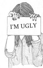 I'm ugly and I know it by ArgentTine