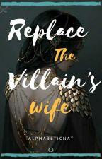 Born As a Villain's Wife by AlphabeticNat