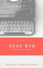 Dear Mom by lokilaufeyson1990