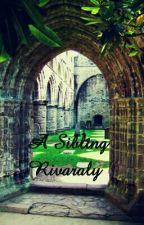 A Sibling Rivalry; A Harry Potter Fanfiction by Yuki_Boy