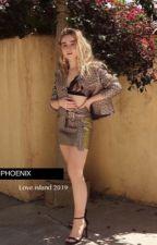 PHOENIX (Love Island 2019) by Mehgirl14