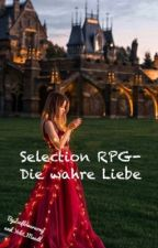 Selection RPG - Die wahre Liebe by Iceflowersong