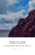 The Cliff (Part 1)  by ashleypaigekelly
