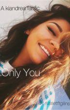 Only You - ( KL+ AR)  by russettftgilinsky