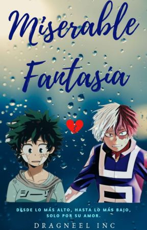 Miserable Fantasía. by DragneelInc