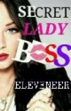 Secret Lady Boss  by Jaye_Elle_yells
