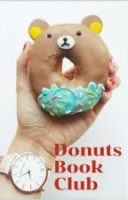 Donuts Book  Club - Votes, Reads And Comments! (PAUSE) by SparklyyDonuts