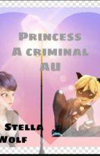 Princess. A criminal AU by LadyNoirReader