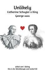 Unlikely (Catherine x King George) by LittleHamlizaElams