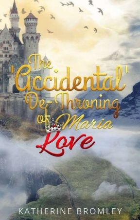 The 'Accidental' De-throning of Maria Love by UpsideDownAnne