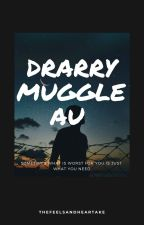 DRARRY MUGGLE AU by thefeelsandheartake