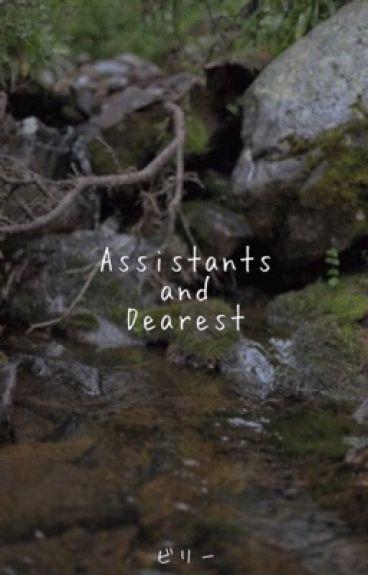 Assistants and Dearest ▸▸ Kellic