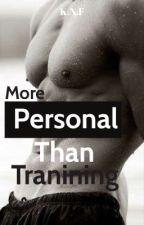 More Personal Than Training (On Going) by KNFReader
