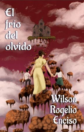 El frío del olvido by WilsonRogelioEnciso