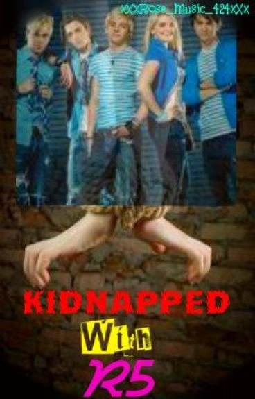 Kidnapped with R5