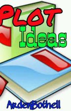 Plot Ideas by ArdenBothell