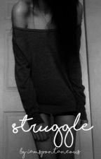 Struggle by iamspontaneous