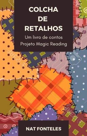 Colcha de Retalhos - Um livro de contos by NatFonteles