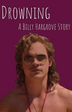 Drowning • Billy Hargrove by tayhargrove