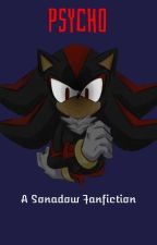 Psycho (A Sonadow Fanfiction) by wowokayum
