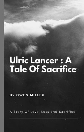 Ulric Lancer : A Tale Of Sacrifice by OwenMiller04