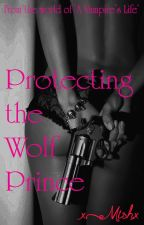Protecting the Wolf Prince by xMishx